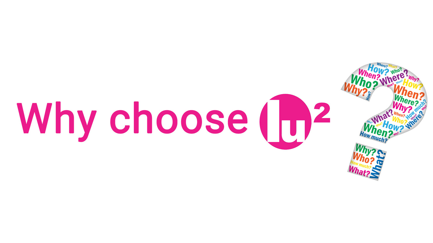 why choose lu2s